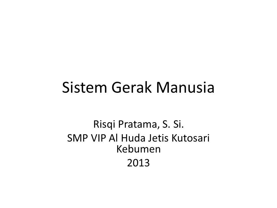 Risqi Pratama, S. Si. SMP VIP Al Huda Jetis Kutosari Kebumen 2013