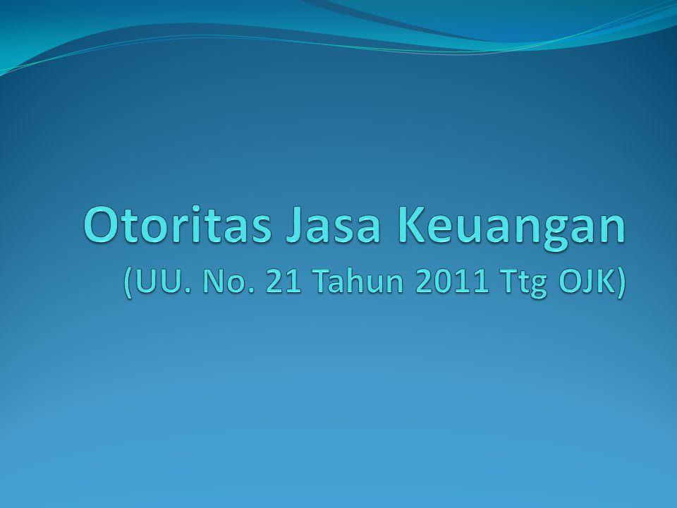Otoritas Jasa Keuangan (UU. No. 21 Tahun 2011 Ttg OJK)