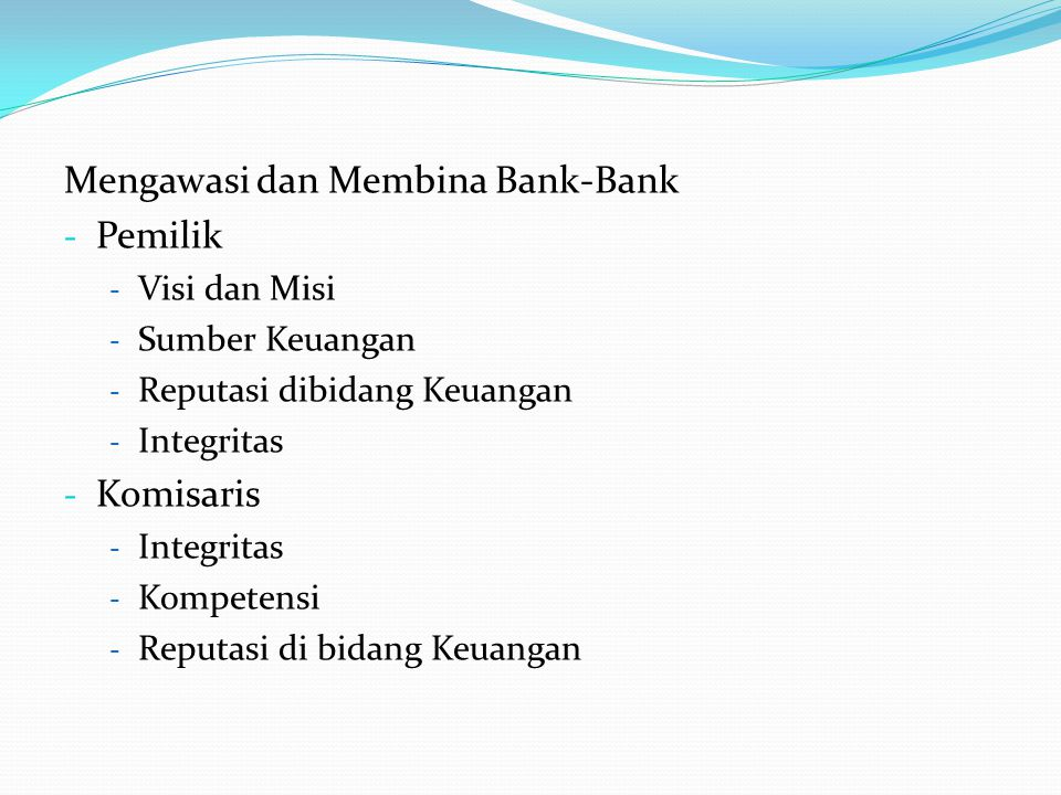 Mengawasi dan Membina Bank-Bank Pemilik
