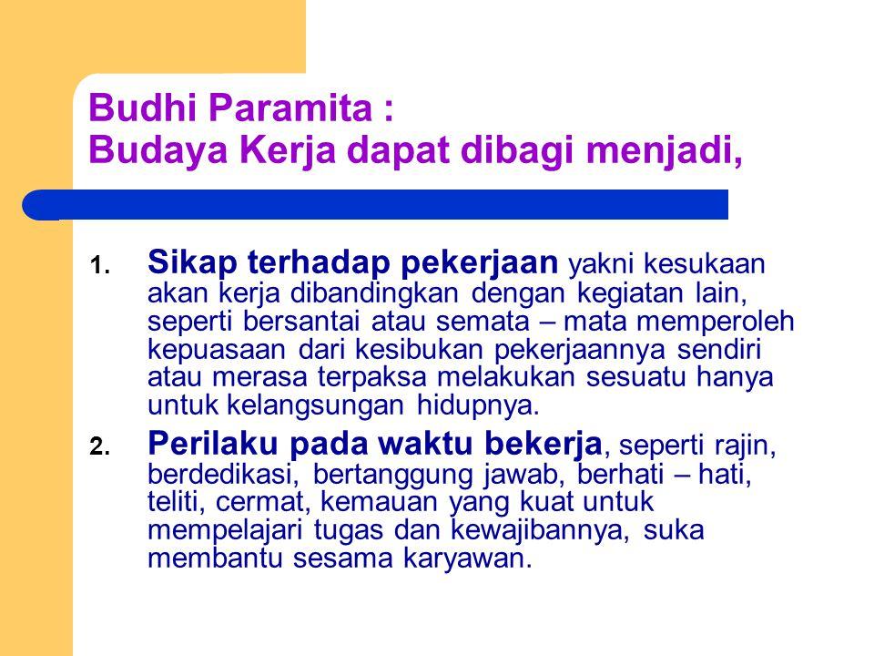 Budhi Paramita : Budaya Kerja dapat dibagi menjadi,