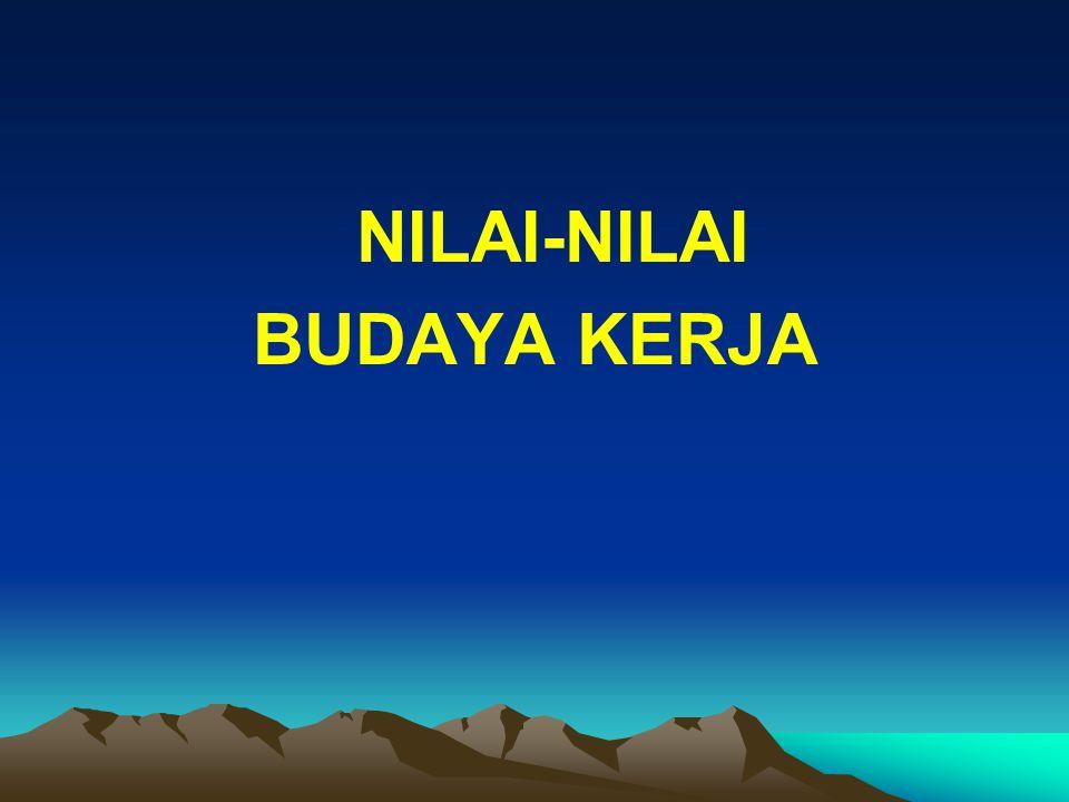 NILAI-NILAI BUDAYA KERJA
