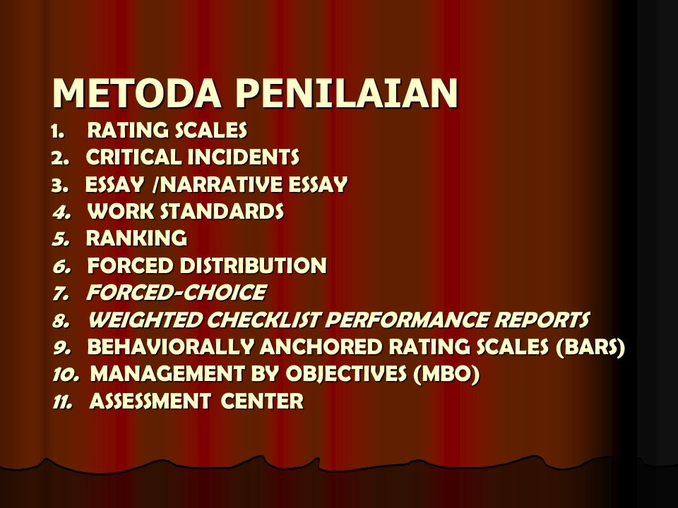 METODA PENILAIAN 1. RATING SCALES 2. CRITICAL INCIDENTS 3