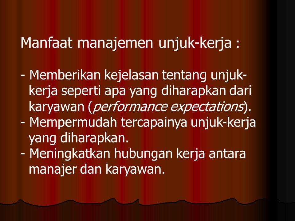 Manfaat manajemen unjuk-kerja :
