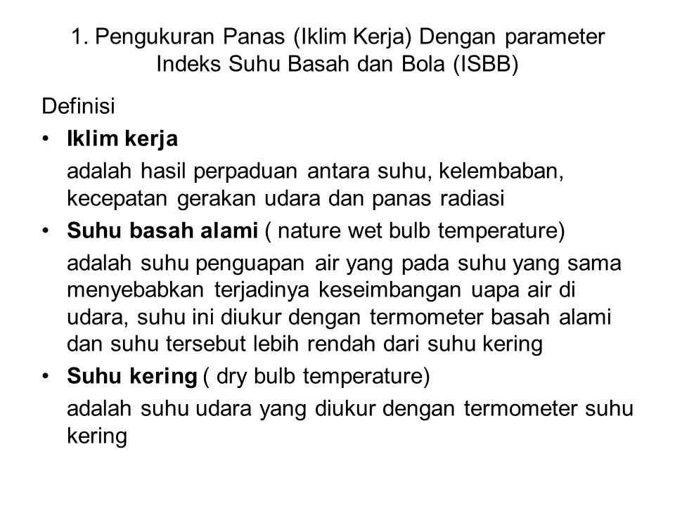 1. Pengukuran Panas (Iklim Kerja) Dengan parameter Indeks Suhu Basah dan Bola (ISBB)