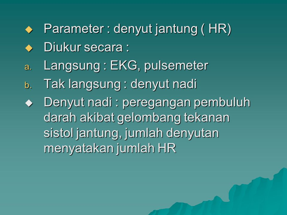 Parameter : denyut jantung ( HR)