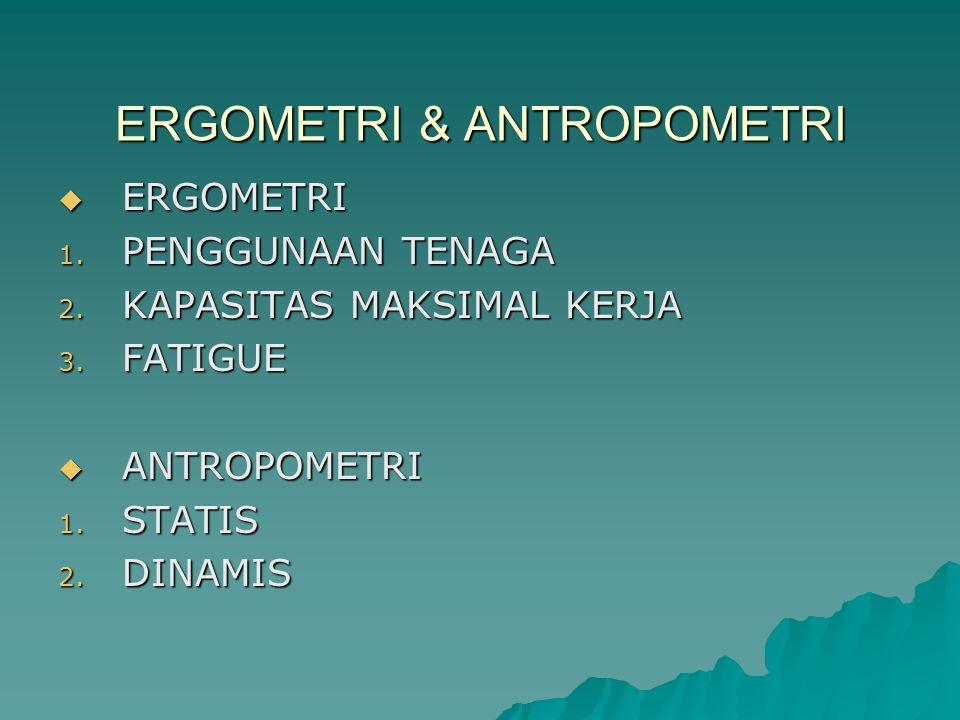 ERGOMETRI & ANTROPOMETRI