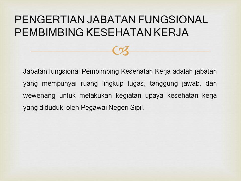 PENGERTIAN JABATAN FUNGSIONAL PEMBIMBING KESEHATAN KERJA
