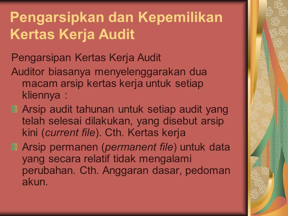 Pengarsipkan dan Kepemilikan Kertas Kerja Audit