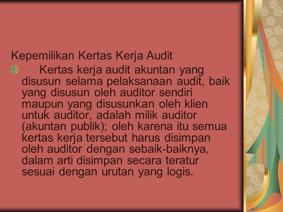 Kepemilikan Kertas Kerja Audit