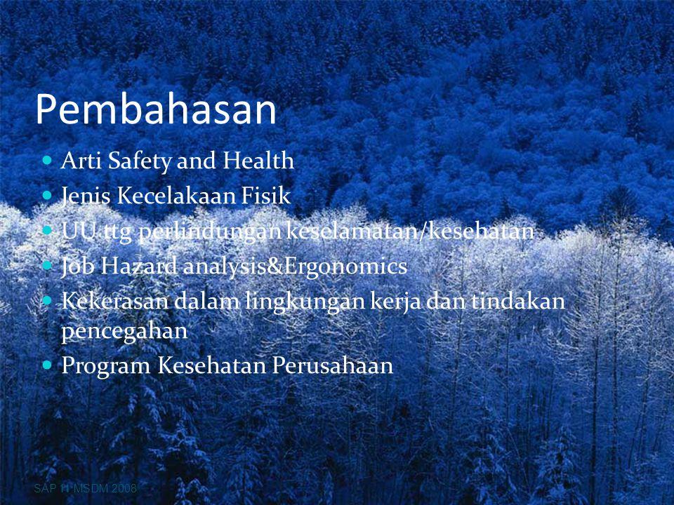 Pembahasan Arti Safety and Health Jenis Kecelakaan Fisik