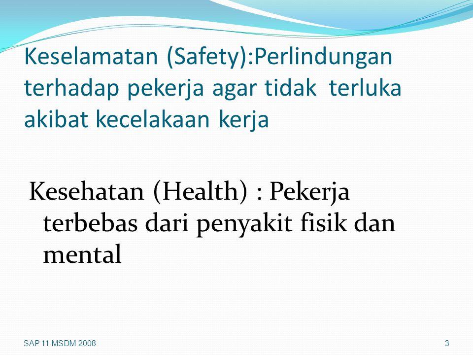 Kesehatan (Health) : Pekerja terbebas dari penyakit fisik dan mental