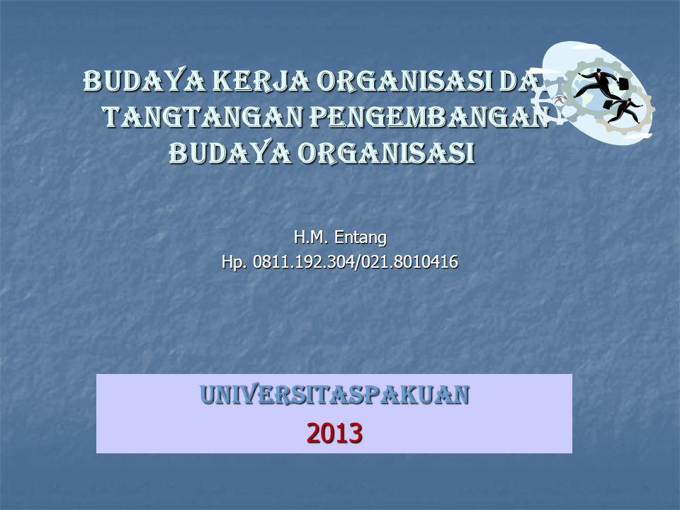 BUDAYA kerja organisasi dan tangtangan pengembangan budaya organisasi