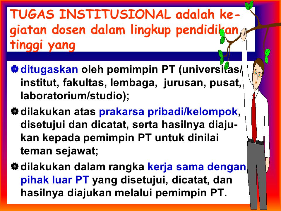 TUGAS INSTITUSIONAL adalah ke-giatan dosen dalam lingkup pendidikan tinggi yang
