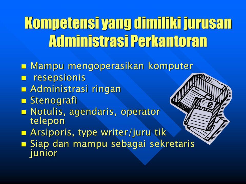 Kompetensi yang dimiliki jurusan Administrasi Perkantoran