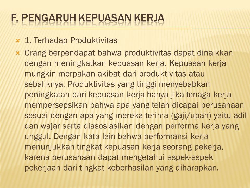 F. PENGARUH KEPUASAN KERJA