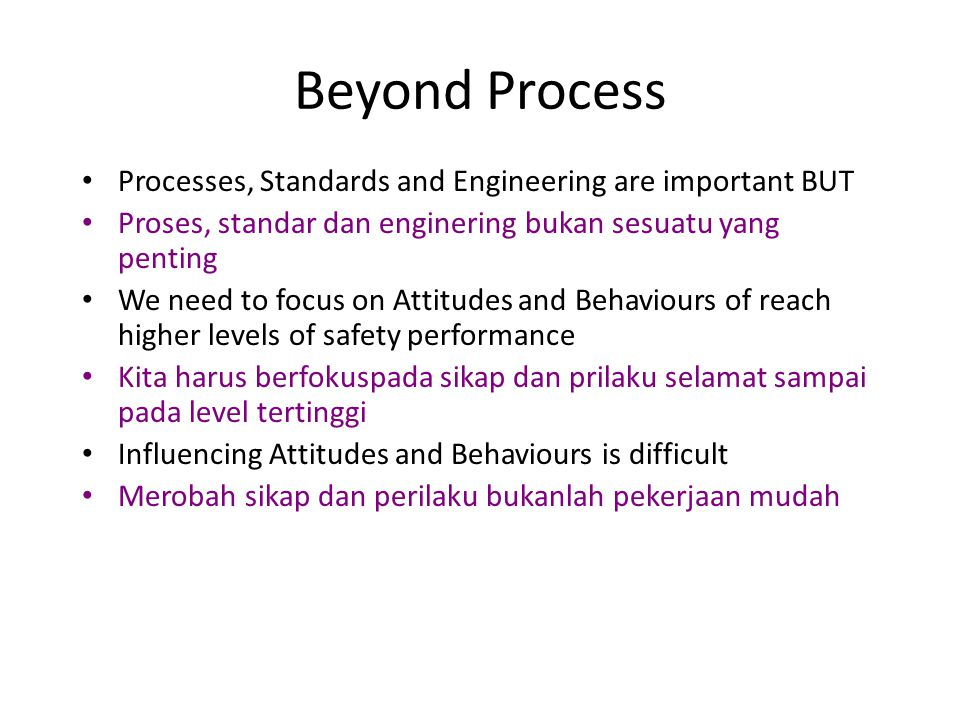 Beyond Process Processes, Standards and Engineering are important BUT