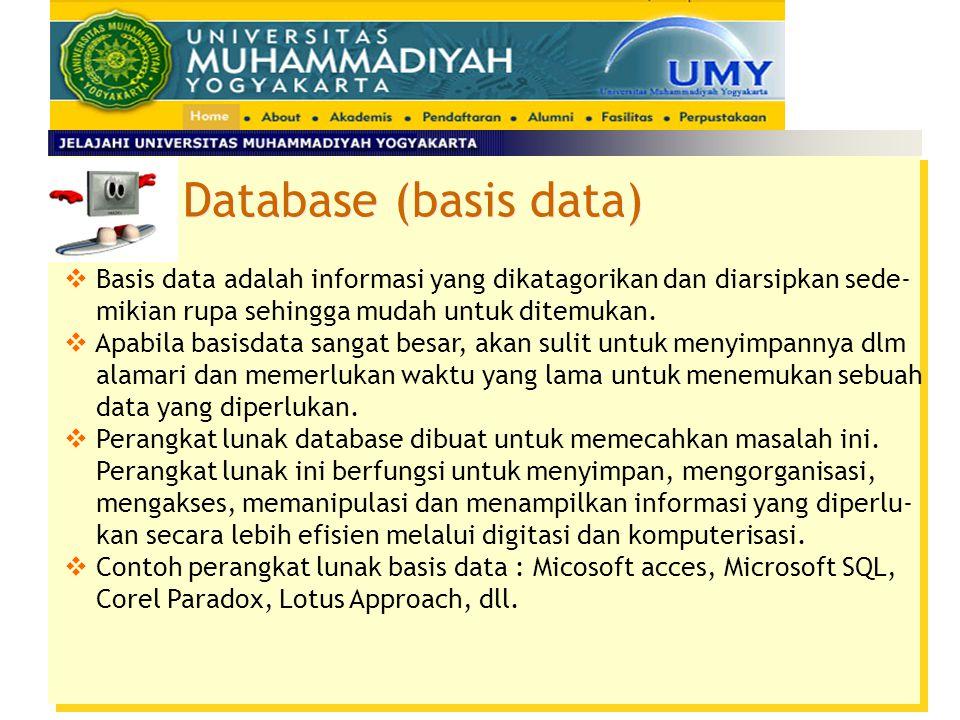 Database (basis data) Basis data adalah informasi yang dikatagorikan dan diarsipkan sede- mikian rupa sehingga mudah untuk ditemukan.