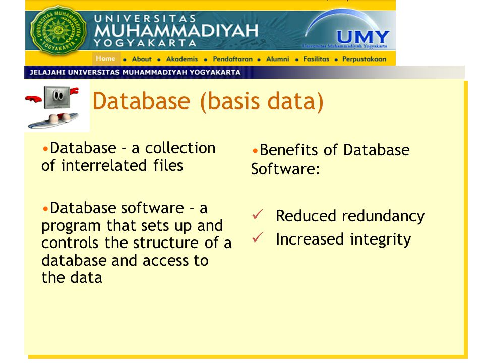 Database (basis data) Database - a collection of interrelated files
