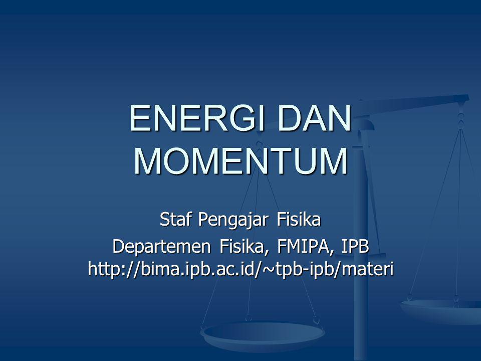 Departemen Fisika, FMIPA, IPB http://bima.ipb.ac.id/~tpb-ipb/materi