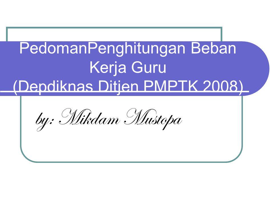 PedomanPenghitungan Beban Kerja Guru (Depdiknas Ditjen PMPTK 2008)