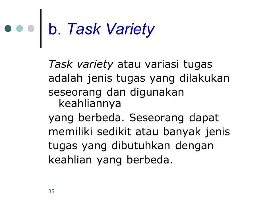 b. Task Variety Task variety atau variasi tugas