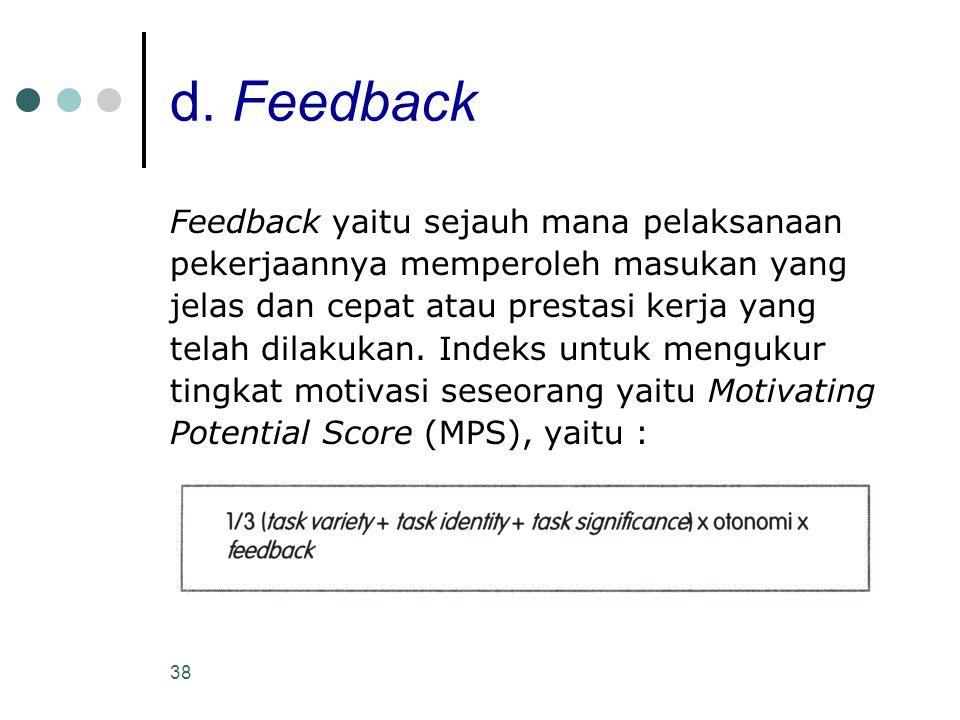 d. Feedback Feedback yaitu sejauh mana pelaksanaan