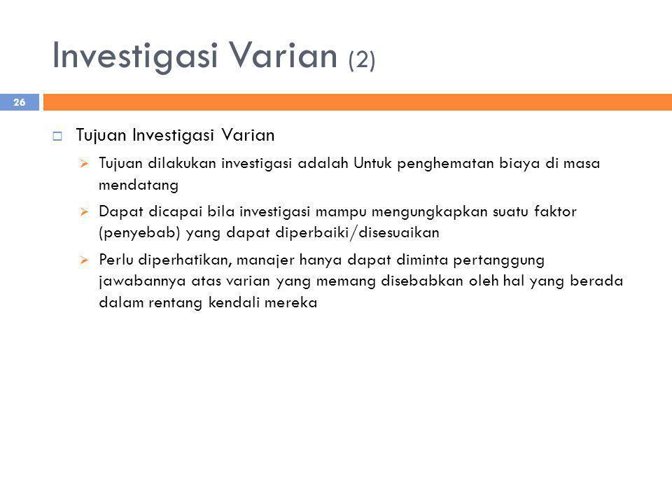 Investigasi Varian (2) Tujuan Investigasi Varian