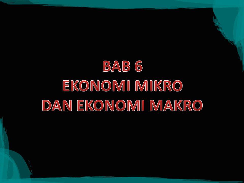 BAB 6 EKONOMI MIKRO DAN EKONOMI MAKRO