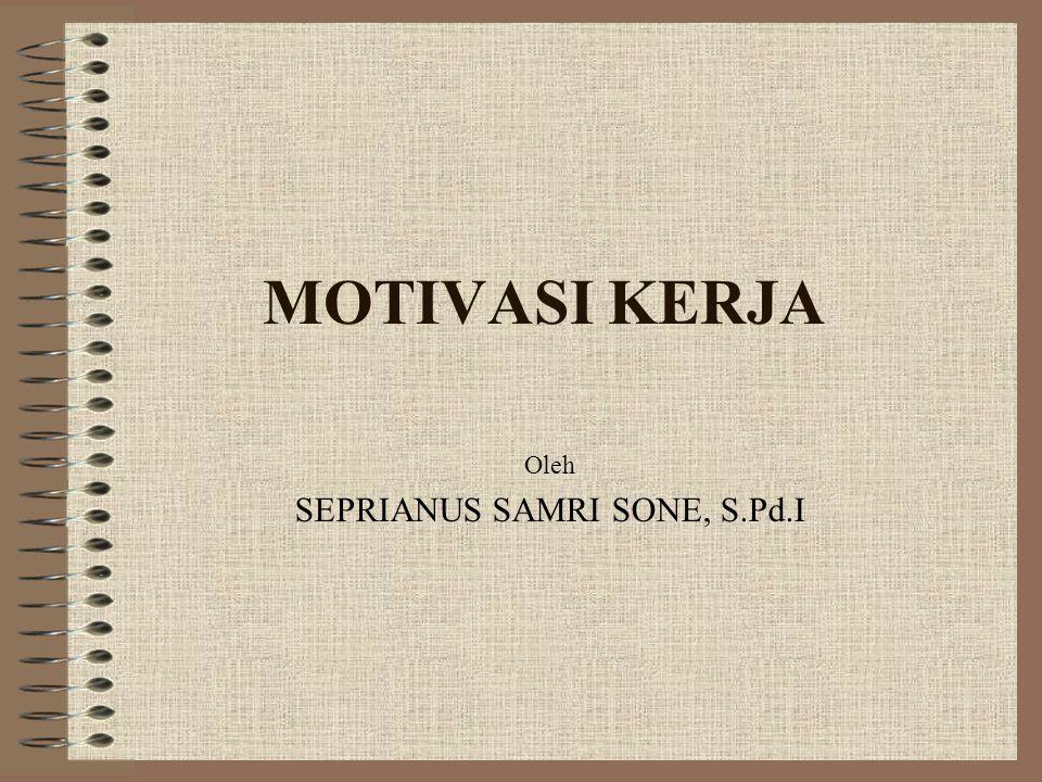 Oleh SEPRIANUS SAMRI SONE, S.Pd.I