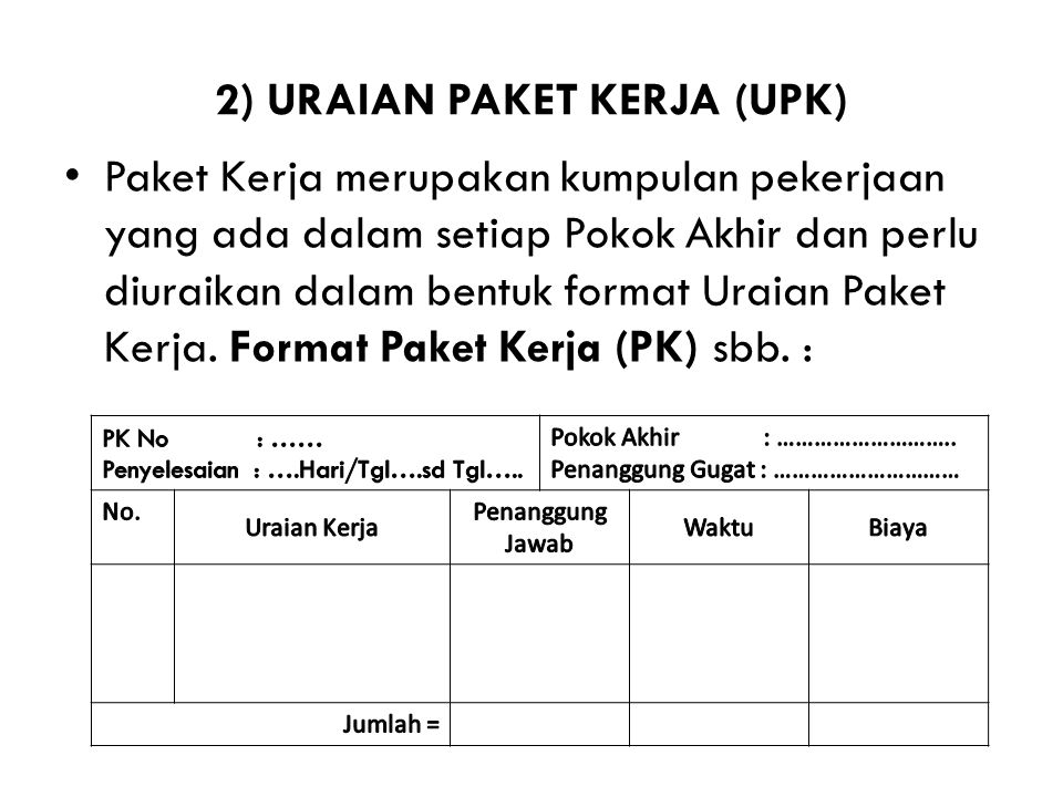 2) URAIAN PAKET KERJA (UPK)