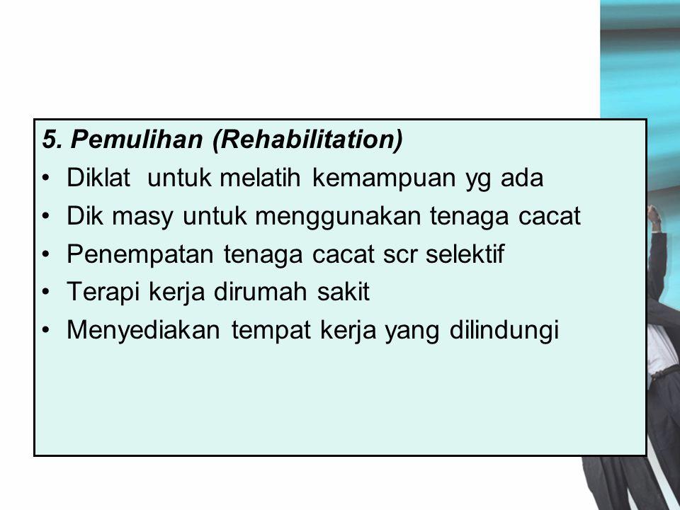 5. Pemulihan (Rehabilitation)