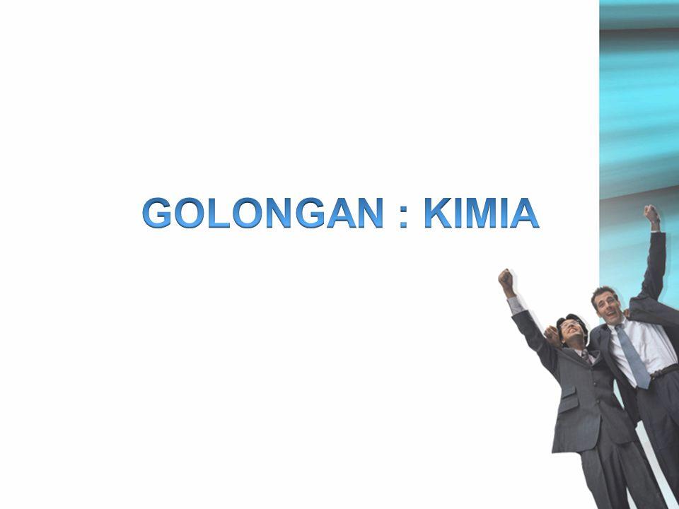 GOLONGAN : KIMIA