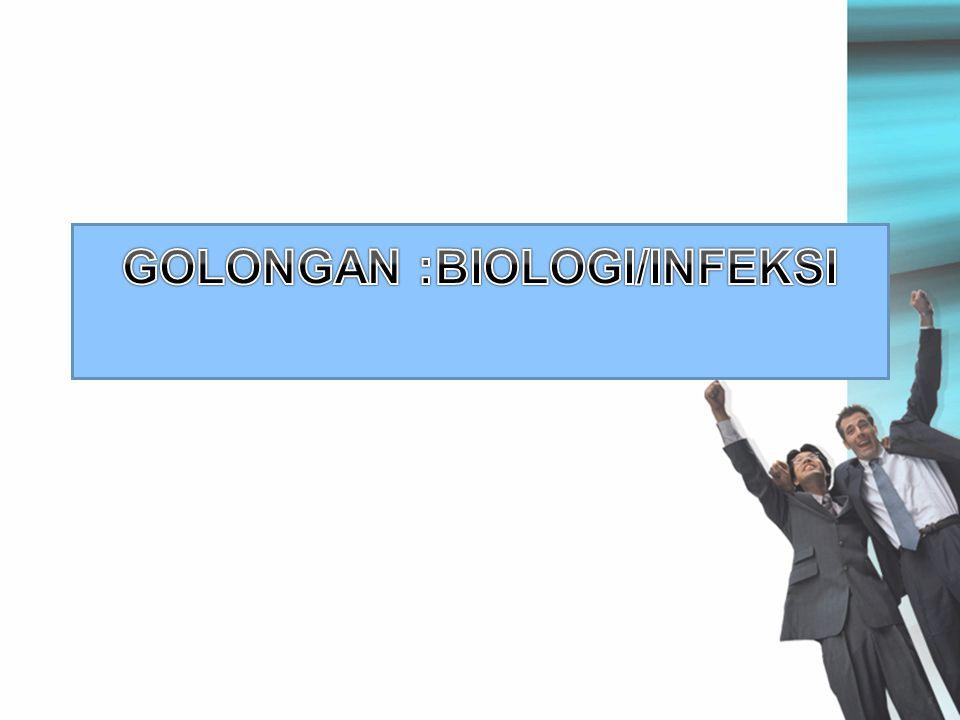 GOLONGAN :BIOLOGI/INFEKSI