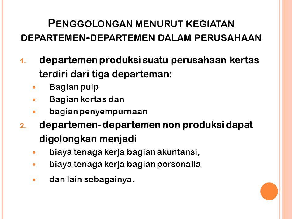 Penggolongan menurut kegiatan departemen-departemen dalam perusahaan