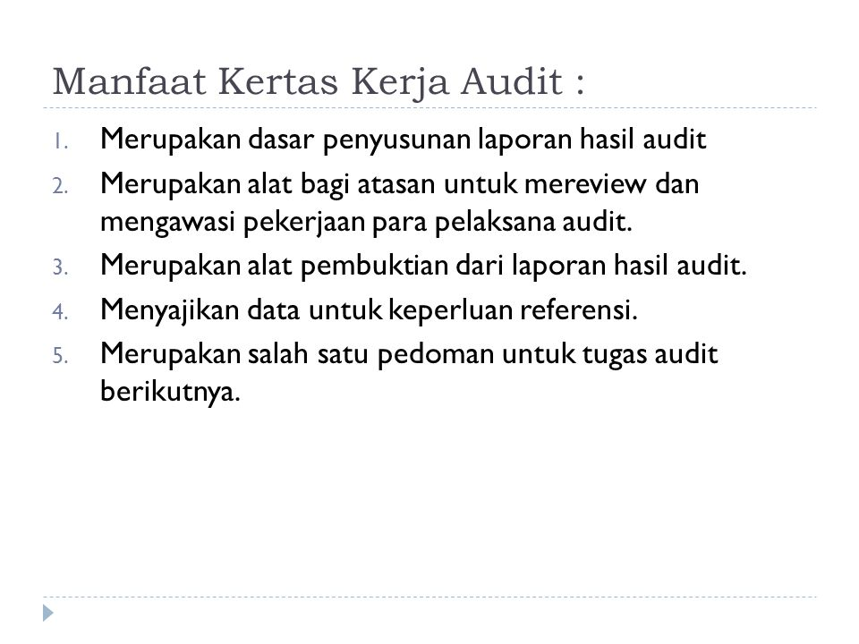 Manfaat Kertas Kerja Audit :