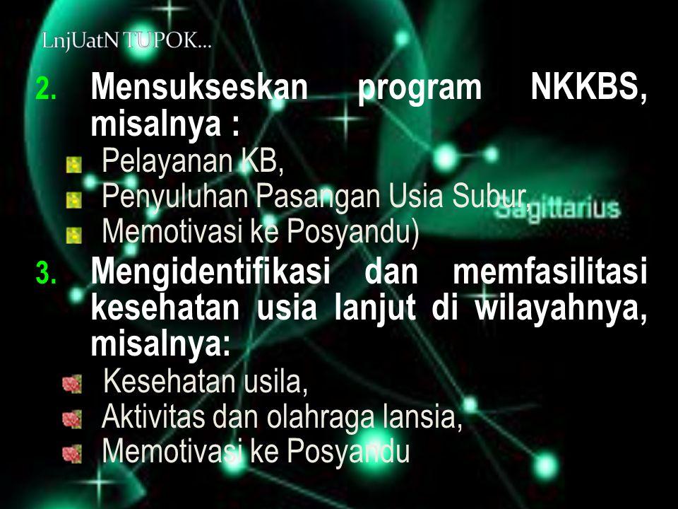 Mensukseskan program NKKBS, misalnya :