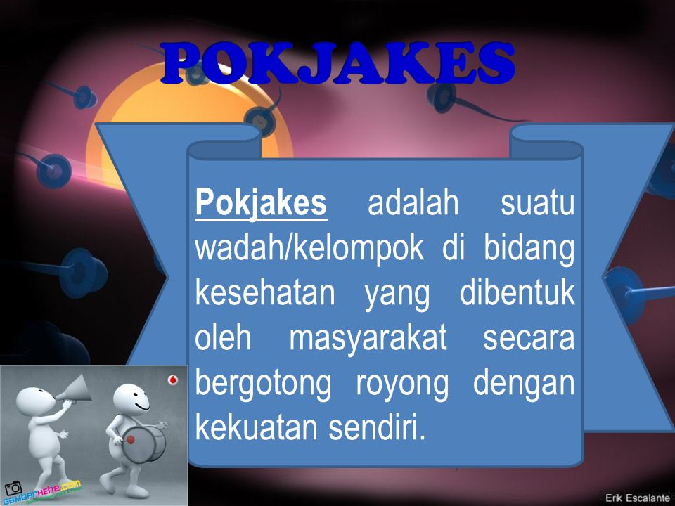 POKJAKES Pokjakes adalah suatu wadah/kelompok di bidang kesehatan yang dibentuk oleh masyarakat secara bergotong royong dengan kekuatan sendiri.
