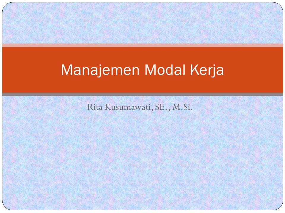 Manajemen Modal Kerja Rita Kusumawati, SE., M.Si.