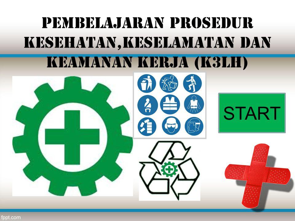 Pembelajaran Prosedur Kesehatan,Keselamatan dan Keamanan Kerja (K3LH)