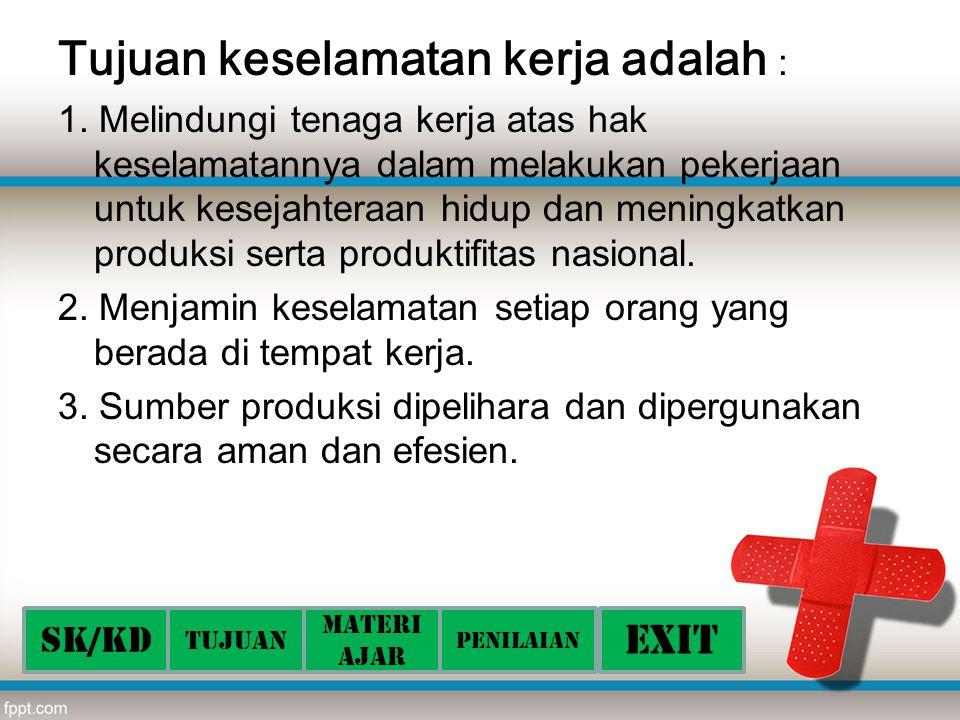 Tujuan keselamatan kerja adalah :
