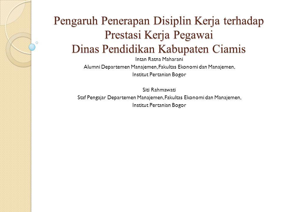 Pengaruh Penerapan Disiplin Kerja terhadap Prestasi Kerja Pegawai Dinas Pendidikan Kabupaten Ciamis