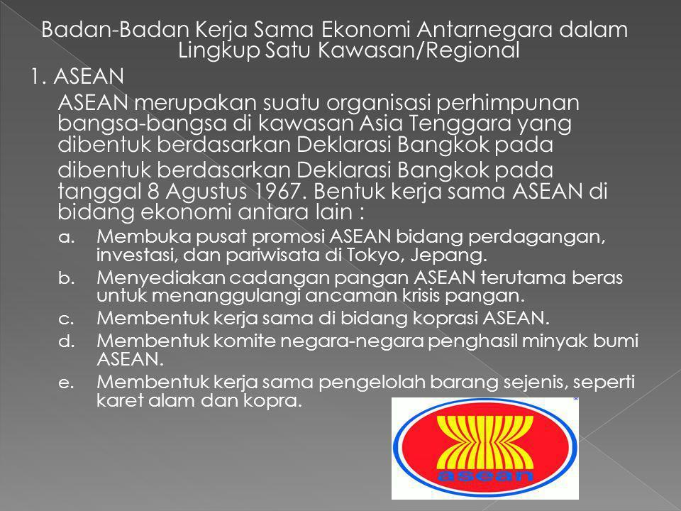 Badan-Badan Kerja Sama Ekonomi Antarnegara dalam Lingkup Satu Kawasan/Regional