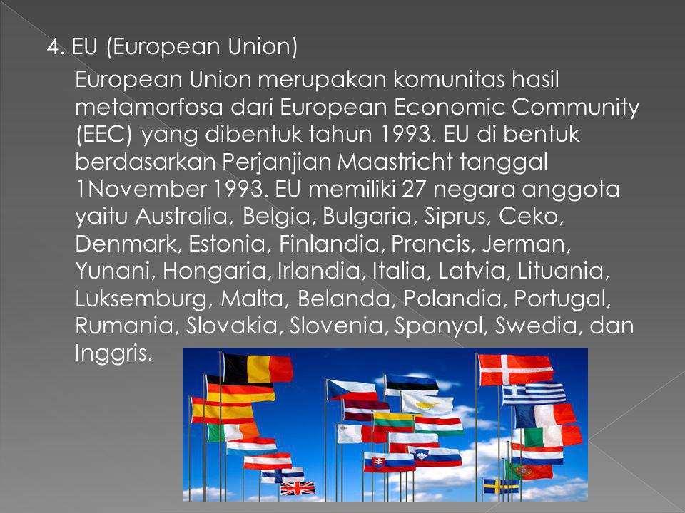4. EU (European Union)