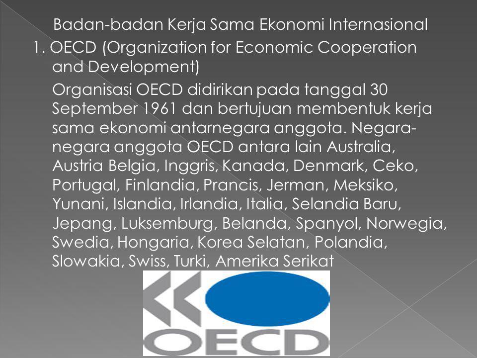 Badan-badan Kerja Sama Ekonomi Internasional 1