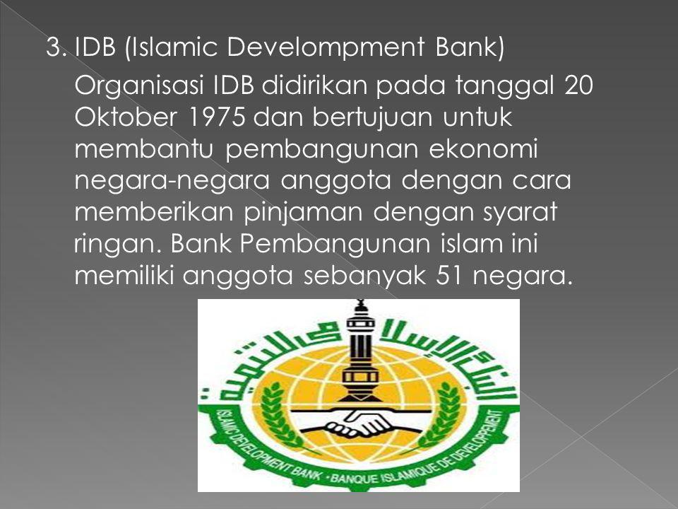 3. IDB (Islamic Develompment Bank)