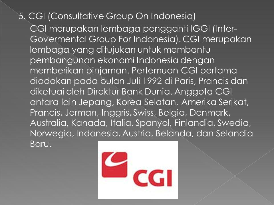 5. CGI (Consultative Group On Indonesia)