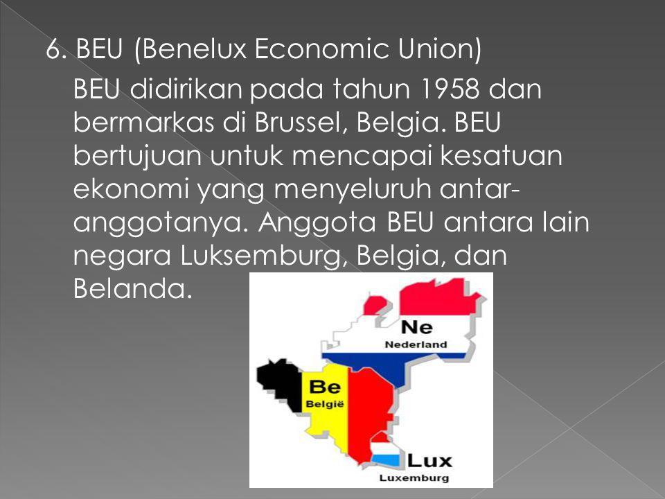 6. BEU (Benelux Economic Union)