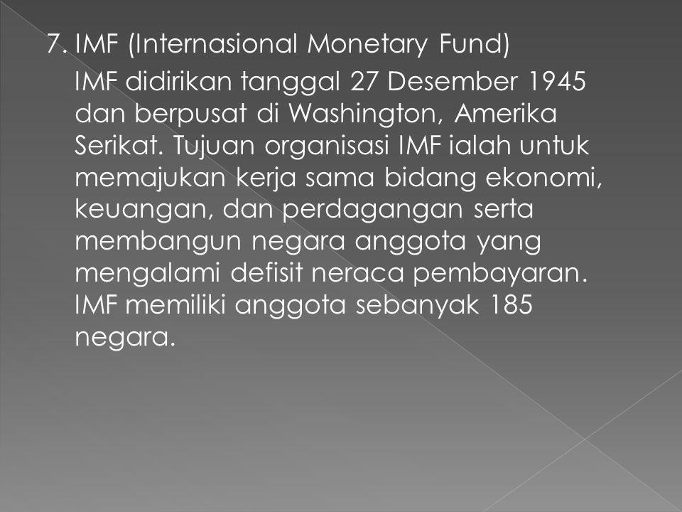 7. IMF (Internasional Monetary Fund)