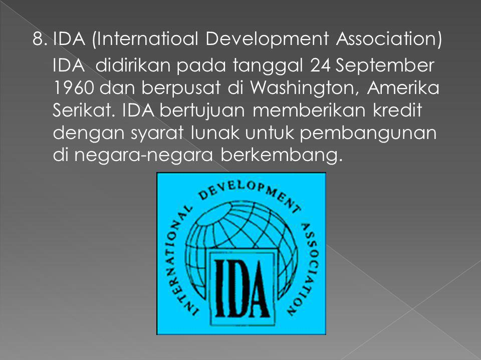 8. IDA (Internatioal Development Association)