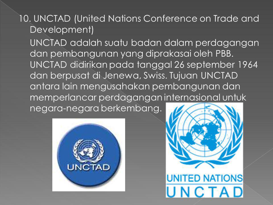 10. UNCTAD (United Nations Conference on Trade and Development)
